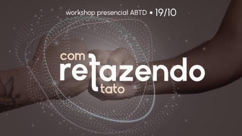 Workshop Presencial: (Re)Fazendo Com-tato