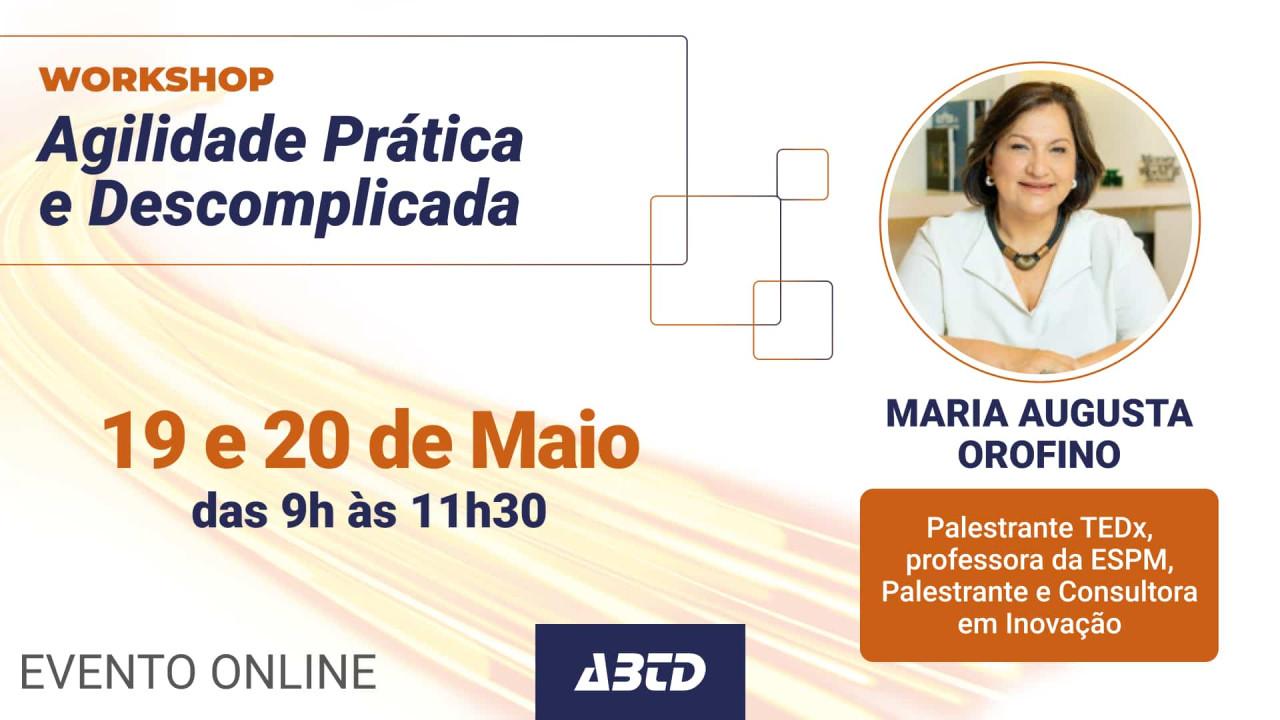 WORKSHOP ONLINE - AGILIDADE PRÁTICA E DESCOMPLICADA
