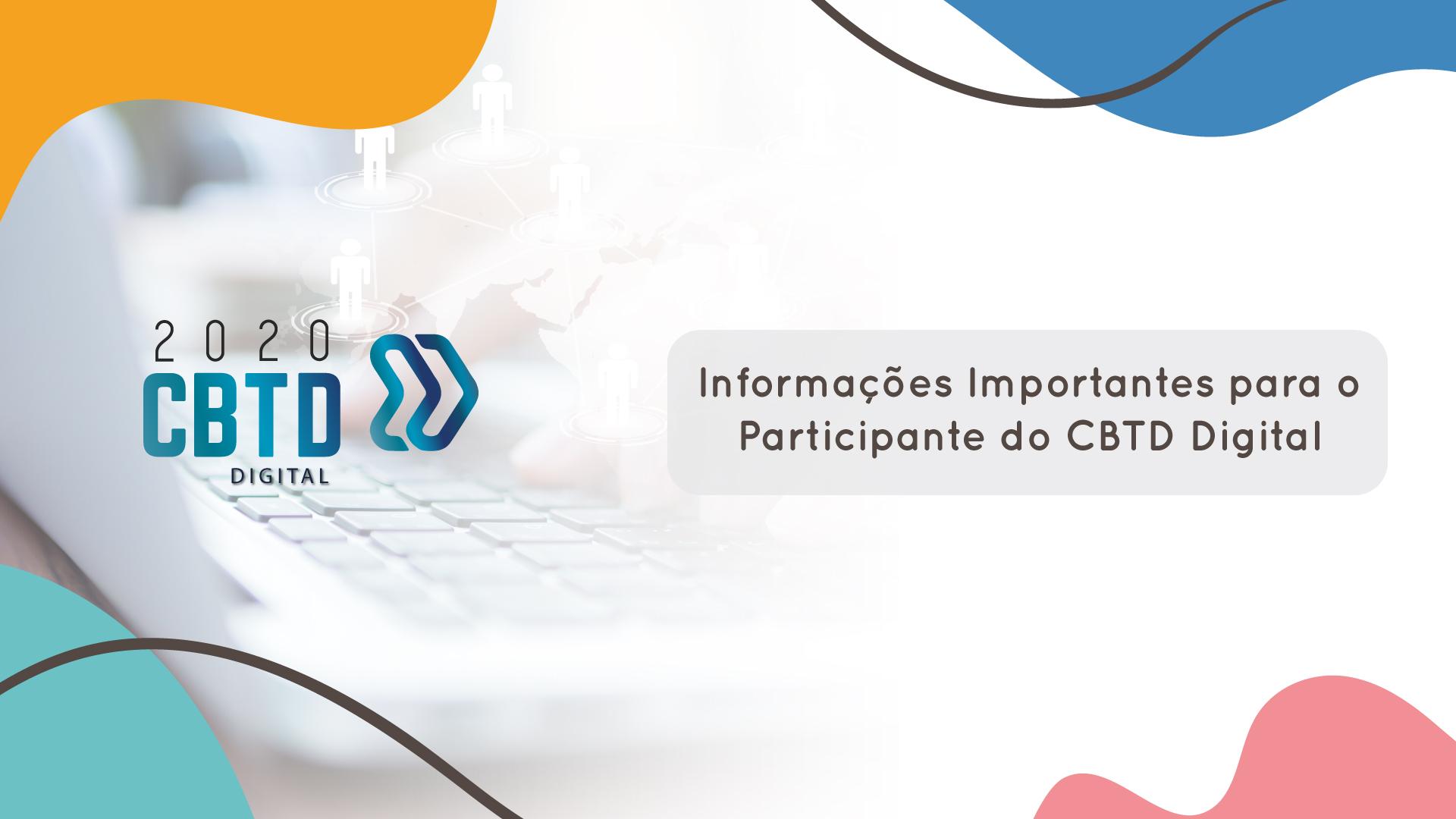 Informações importantes aos participantes do CBTD Digital 2020