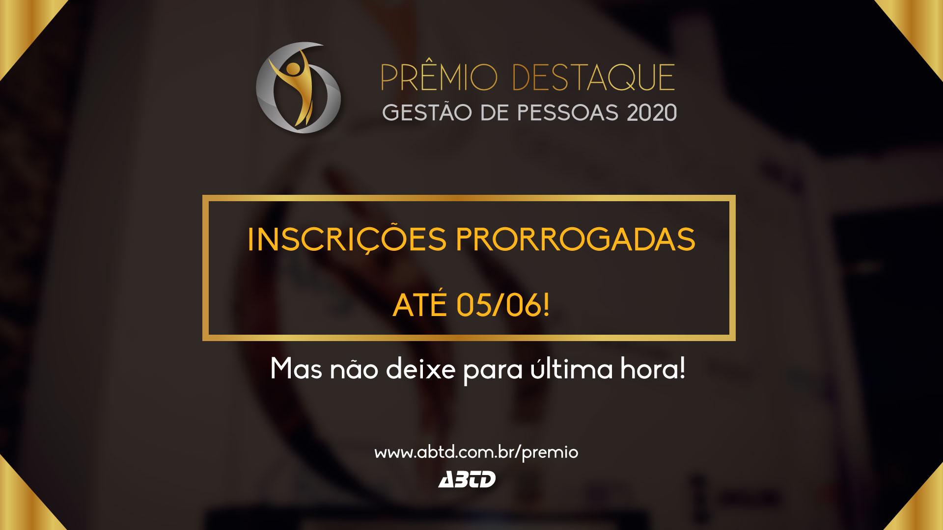 Prêmio Destaque 2020: Inscrições prorrogadas