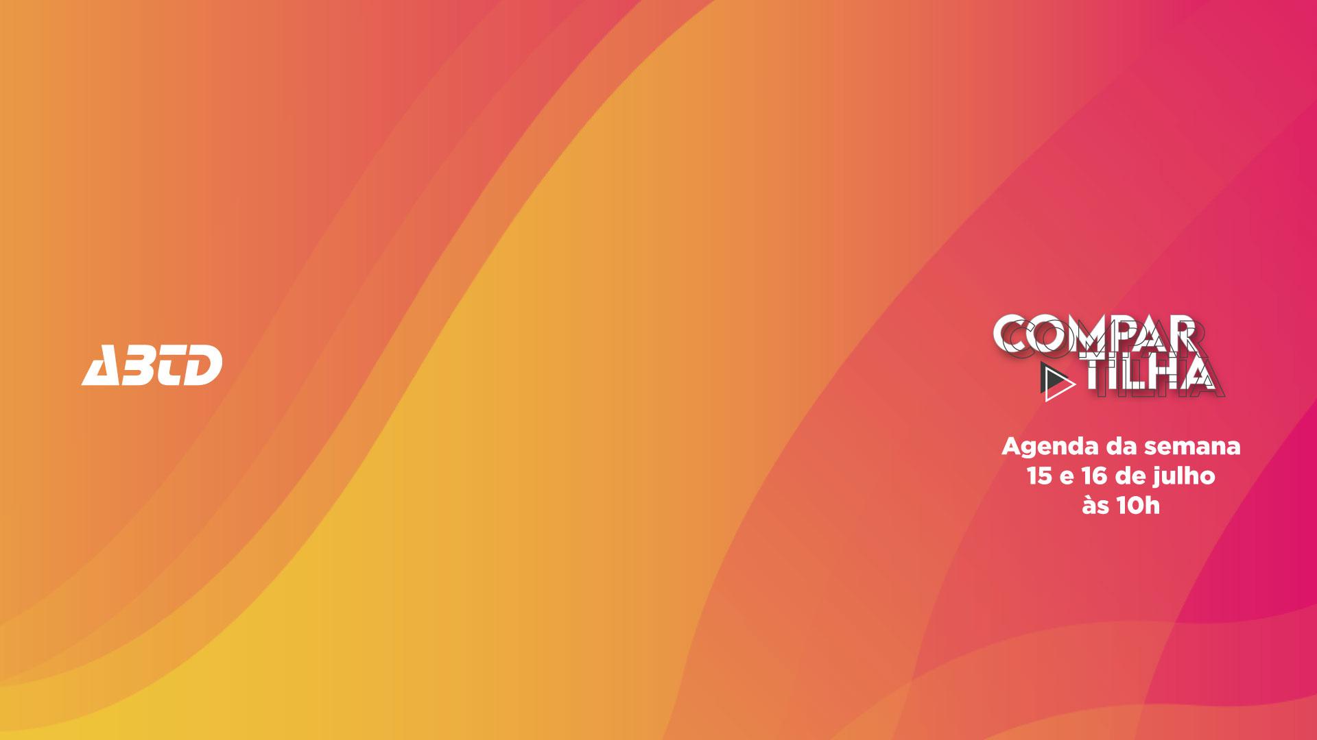 Compartilha ABTD: Programação de 15 a 16 de julho
